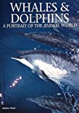Cleave, Andrew: Whales & Dolphins: A Portrait of the Animal World
