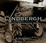 Hardesty, Von: Lindbergh: Flight's Enigmatic Hero