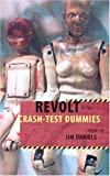 Daniels, Jim: Revolt of the Crash-Test Dummies