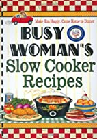 Busy Woman's Slow Cooker Recipes (Busy…