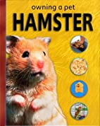 Owning a Pet Hamster by Selina Wood