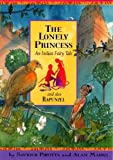 Pirotta, Saviour: The Lonely Princess: And Also Rapunzel; An Indian Fairy Tale (Once Upon a World)