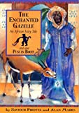 Pirotta, Saviour: The Enchanted Gazelle: An African Fairy Tale (Once Upon a World)