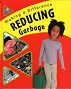 Reducing Garbage (Making a Difference) by…