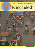 Bangladesh (Facts about Countries) by…