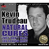 "Trudeau, Kevin: Natural Cures ""They"" Don't Want You to Know about"