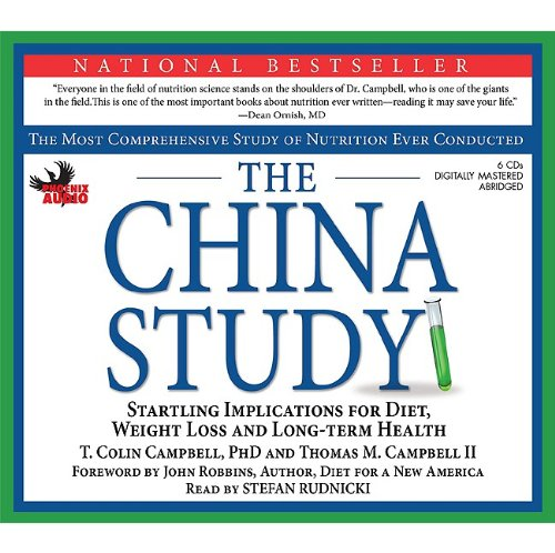 the-china-study-the-most-comprehensive-study-on-nutrition-ever-conducted-and-the-startling-implications-for-diet-weight-loss-and-long-term-health