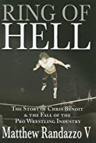 Ring of Hell: The Story of Chris Benoit and…