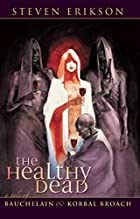The Healthy Dead by Steven Erikson