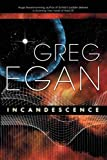 Egan, Greg: Incandescence