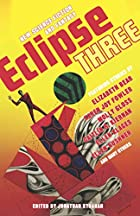 Eclipse 3: New Science Fiction and Fantasy…