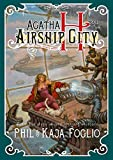 Foglio, Phil: Agatha H. and the Airship City (Girl Genius)