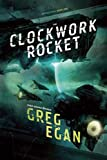 Egan, Greg: The Clockwork Rocket (Orthogonal)