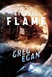 Egan, Greg: The Eternal Flame: Orthogonal Vol. 2