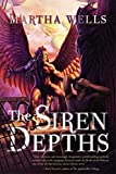 Wells, Martha: The Siren Depths: The Third Book of the Raksura (The Books of the Raksura)
