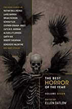The Best Horror of the Year Volume Seven by…