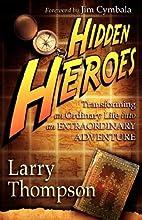 Hidden Heroes: Transforming the Ordinary…