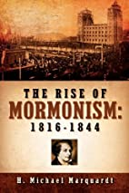 The Rise of Mormonism: 1816-1844 by H.…