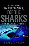 Sharp, Paul: Of the Sharks, By the Sharks, For the Sharks