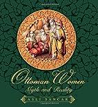 Ottoman Women: Myth and Reality by Asli…