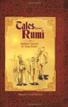 Tales from Rumi : Mathnawi selections for…