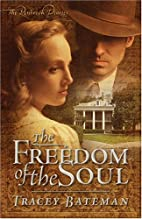 The Freedom of the Soul by Tracey Bateman