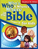 Not Available: Who's Who & Where's Where in the Bible for Kids