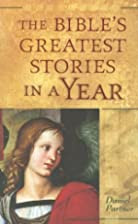 The Bible's Greatest Stories in A Year by…