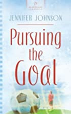 Pursuing the Goal (Heartsong Presents #766)…