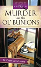 Murder on the Ol' Bunions by S. Dionne Moore