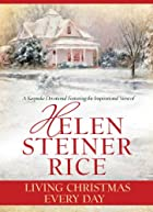 Living Christmas Every Day by Helen Steiner…