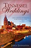 Joyce Livingston: Tennessee Weddings: With a Mother's Heart/Listening to Her Heart/Secondhand Heart (Heartsong Novella Collection)
