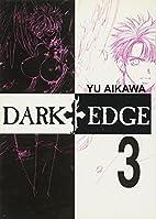 Dark Edge, Volume 3 by Yu Aikawa