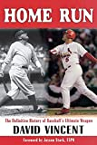 Vincent, David: Home Run: The Definitive History of Baseball's Ultimate Weapon