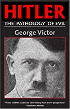 Hitler: The Pathology of Evil by George…