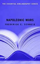 Napoleonic Wars: The Essential Bibliography…