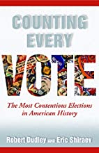 Counting Every Vote: The Most Contentious…