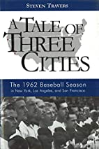 A Tale of Three Cities: The 1962 Baseball…