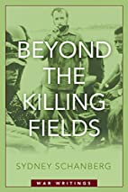 Beyond the Killing Fields: War Writings by…