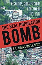 The Real Population Bomb: Megacities, Global…