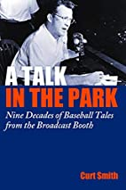 A Talk in the Park: Nine Decades of Baseball…