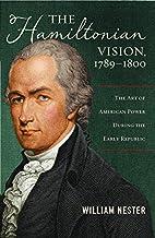 The Hamiltonian Vision, 1789-1800: The Art…