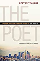 The Poet: The Life and Los Angeles Times of…
