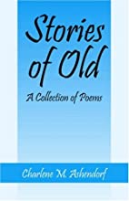 Stories of Old: A Collection of Poems by…