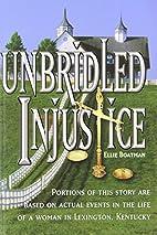 Unbridled Injustice by Ellie Boatman