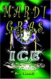 Worrell, Kate: Mardi Gras Ice