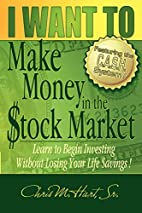 I WANT TO Make Money in the Stock Market:…