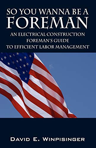 so-you-wanna-be-a-foreman-an-electrical-construction-foremans-guide-to-efficient-labor-management