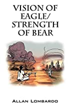Vision of Eagle/Strength of Bear by Allan…