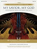 Phillips, Christopher: My Savior, My God - Piano/Cello Songbook (Instrumental Worship Series)